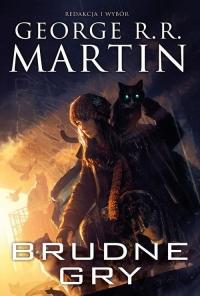 Brudne gry - George R.R. Martin | mała okładka