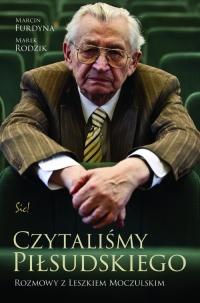 Czytaliśmy Piłsudskiego. Rozmowy z Leszkiem Moczulskim - Furdyna Marcin, Rodzik Marek   mała okładka