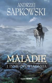 Maladie i inne opowiadania - Andrzej Sapkowski | mała okładka