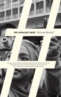 Jak zobaczyć świat - Nicholas Mirzoeff | mała okładka