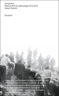 Przeprawa. Moja podróż do pękniętego serca Syrii - Samar Yazbek   mała okładka