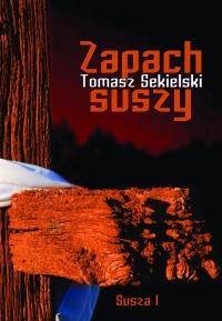 Zapach suszy - Tomasz Sekielski | mała okładka