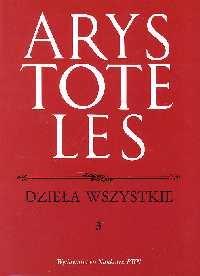 Dzieła wszystkie Tom 3 - Arystoteles   mała okładka