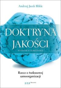 Doktryna jakości Rzecz o turkusowej samoorganizacji - Blikle Andrzej Jacek   mała okładka