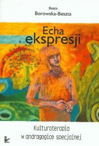 Echa ekspresji Kulturoterapia w andragogice specjalnej - Beata Borowska-Beszta | mała okładka
