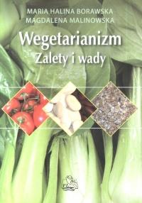 Wegetarianizm Zalety i wady - Borawska Maria Halina, Malonowska Magdalena | mała okładka