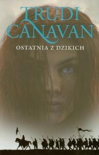 Ostatnia z dzikich Era pięciorga 2 - Trudi Canavan | mała okładka