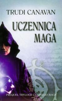 Uczennica maga  Prequel Trylogii Czarnego Maga - Trudi Canavan | mała okładka