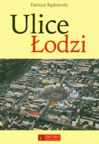 Ulice Łodzi - Dariusz Kędzierski | mała okładka
