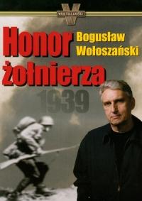 Honor żołnierza 1939 - Bogusław Wołoszański   mała okładka