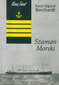 Szaman morski - Borchardt Karol Olgierd | mała okładka