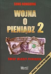 Wojna o pieniądz 2 Świat władzy pieniądza - Song Hongbing | mała okładka