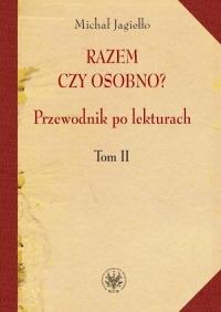 Razem czy osobno? Przewodnik po lekturach Tom 2 - Michał Jagiełło | mała okładka