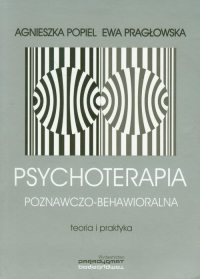 Psychoterapia poznawczo behawioralna - Popiel Agnieszka, Pragłowska Ewa | mała okładka