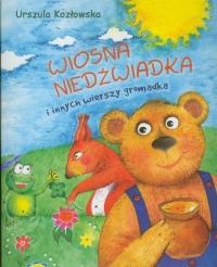 Wiosna niedźwiadka i innych wierszy gromadka - Urszula Kozłowska | mała okładka