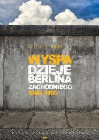 Wyspa Dzieje Berlina Zachodniego 1948-1990 - Wilfried Rott | mała okładka