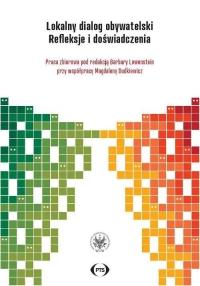 Lokalny dialog obywatelski Refleksje i doświadczenia - zbiorowa Praca   mała okładka