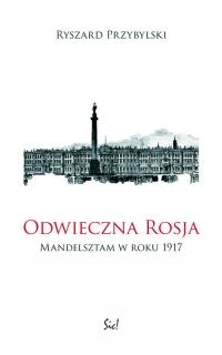 Odwieczna Rosja Mandelsztam w roku 1917 - Ryszard Przybylski | mała okładka