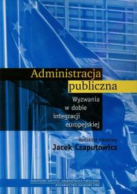 Administracja publiczna Wyzwania w dobie integracji europejskiej -  | mała okładka