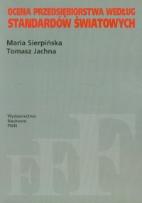 Ocena przedsiębiorstwa według standardów światowych - Sierpińska Maria, Jachna Tomasz | mała okładka