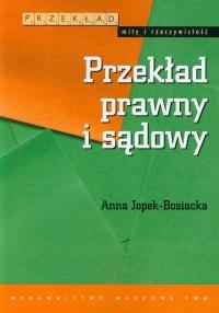Przekład prawny i sądowy - Anna Jopek-Bosiacka | mała okładka