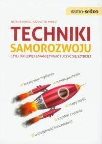 Techniki samorozwoju czyli jak lepiej zapamiętywać i uczyć się szybciej - Minge Natalia, Minge Krzysztof   mała okładka
