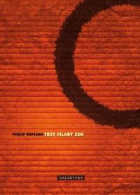 Trzy filary Zen - Philip Kapleau | mała okładka