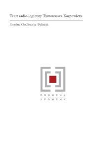 Teatr radio-logiczny Tymoteusza Karpowicza - Ewelina Godlewska-Byliniak | mała okładka