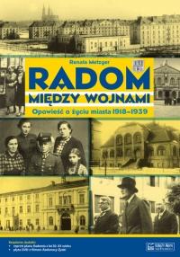 Radom między wojnami Opowieść o życiu miasta 1918-1939 - Renata Metzger   mała okładka