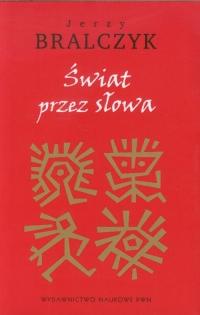 Świat przez słowa - Jerzy Bralczyk | mała okładka
