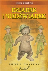 Dziadek i niedźwiadek Historia prawdziwa - Łukasz Wierzbicki | mała okładka