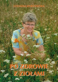 Po zdrowie z ziołami - Stefania Korżawska | mała okładka