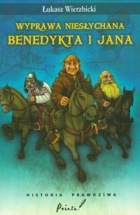 Wyprawa niesłychana Benedykta i Jana - Łukasz Wierzbicki | mała okładka