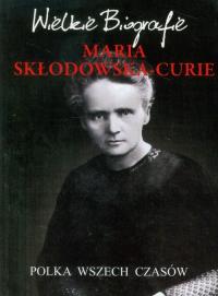 Maria Skłodowska-Curie Polka wszech czasów - Marcin Pietruszewski   mała okładka