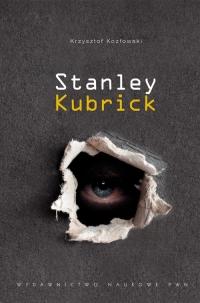 Stanley Kubrick - Krzysztof Kozłowski | mała okładka