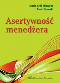 Asertywność menedżera - Król-Fijewska Maria, Fijewski Piotr   mała okładka