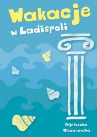 Wakacje w Ladispoli - Agnieszka Olszanowska | mała okładka