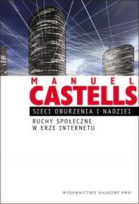 Sieci oburzenia i nadziei Ruchy społeczne w erze internetu - Manuel Castells | mała okładka