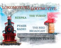 Lokomotywa Locomotive, Rzepka The Turnip, Ptasie Radio The Bird Broadcast - Julian Tuwim | mała okładka