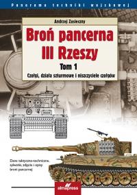 Broń pancerna III Rzeszy Tom 1 Czołgi, działa szturmowe i niszczyciele czołgów - Andrzej Zasieczny   mała okładka