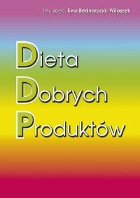 Dieta Dobrych Produktów - Ewa Bednarczyk-Witoszek | mała okładka