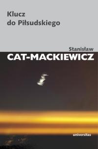 Klucz do Piłsudskiego - Stanisław Cat-Mackiewicz | mała okładka