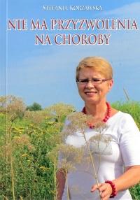 Nie ma przyzwolenia na choroby - Stefania Korżawska | mała okładka