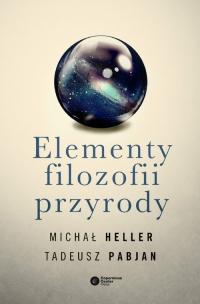 Elementy filozofii przyrody - Heller Michał, Pabjan Tadeusz   mała okładka