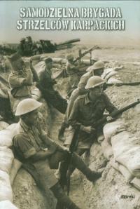 Samodzielna Brygada Strzelców Karpackich - zbiorowa Praca | mała okładka