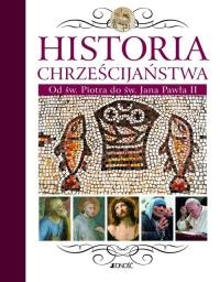Historia chrześcijaństwa Od św. Piotra do św. Jana Pawła II -    mała okładka