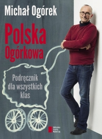 Polska Ogórkowa Podręcznik dla wszystkich klas - Michał Ogórek | mała okładka