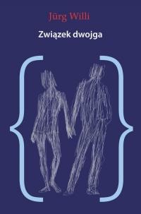 Związek dwojga Psychoanaliza pary - Willi Jurg | mała okładka