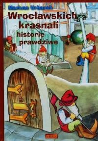 Wrocławskich krasnali historie prawdziwe - Mariusz Urbanek | mała okładka