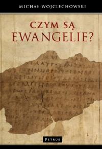 Czym są Ewangelie? - Michał Wojciechowski | mała okładka